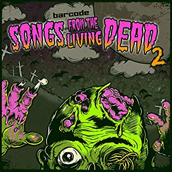 Songs From The Living Dead Part 2