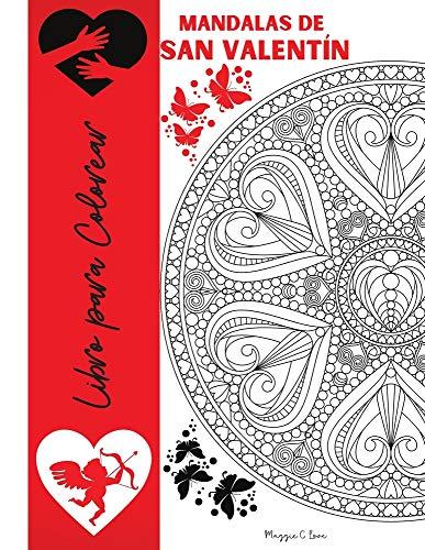 Mandalas de San Valentín Libro para Colorear: Dibujos para...