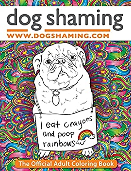 Dog Shaming  The Official Adult Coloring Book