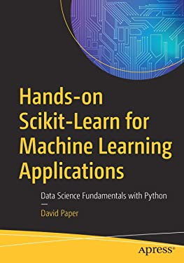 Hands-on Scikit-Learn for Machine Learning Applications: Data Science Fundamentals with Python