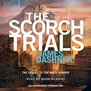 The Scorch Trials     Maze Runner, Book 2              Written by:                                                                                                                                 James Dashner                               Narrated by:                                                                                                                                 Mark Deakins                      Length: 10 hrs and 23 mins     31 ratings     Overall 4.5