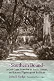 Southern Bound: A Gulf Coast Journalist on Books, Writers, and Literary Pilgrimages of the Heart (Non Series)