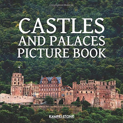 Castles and Palaces Picture Book: This Beautiful Castle Picture Book and Palaces is the Perfect Gift and Coffee Table Book