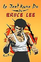 Le Jeet Kune Do de Bruce Lee: Stratégies d'Entraînement et de Combat Jeet Kune Do