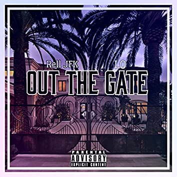 Out the Gate (feat. Lo)