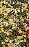 Livro de Receitas: Baseado No Filme Estômago (Portuguese Edition)