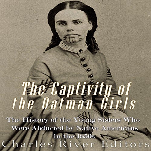 The Captivity of the Oatman Girls audiobook cover art