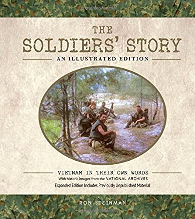 The Soldiers Story: An Illustrated Edition: Vietnam in Their Own Words by Ron Steinman(2015-09-16)