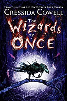 The Wizards of Once: Book 1 by [Cressida Cowell]
