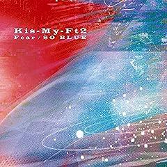 Kis-My-Ft2「Fear」のCDジャケット