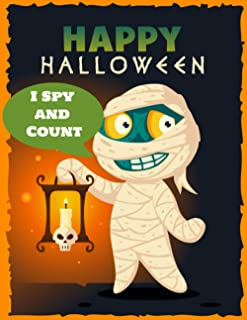 I Spy and Count Happy Halloween: for Kids Ages 2-5 A Fun Picture Puzzle Book Search and Find for Preschoolers