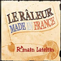 Le Raleur Made in France
