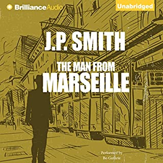 The Man from Marseille                   Written by:                                                                                                                                 J. P. Smith                               Narrated by:                                                                                                                                 Bo Guthrie                      Length: 4 hrs and 8 mins     Not rated yet     Overall 0.0