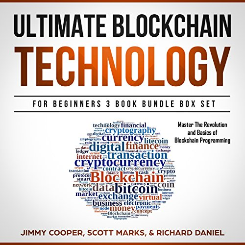 Ultimate Blockchain Technology for Beginners 3 Book Bundle Box Set: Master the Revolution and Basics of Blockchain Programming cover art