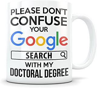 PHD Graduation Gifts - Doctor of Philosophy Graduates - Medical School Coffee Mug for Men and Women Students Class of 2018 - Funny Grad Diploma or Academic Degree Congratulations