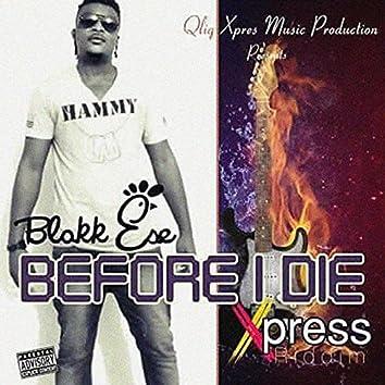 Before I Die (Xpress Riddim)