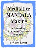 Meditative Mandala Making: A Grounding Practice to Nourish Your Soul
