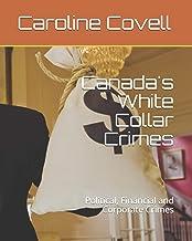 Canada's White Collar Crimes: Political, Financial and Corporate Crimes