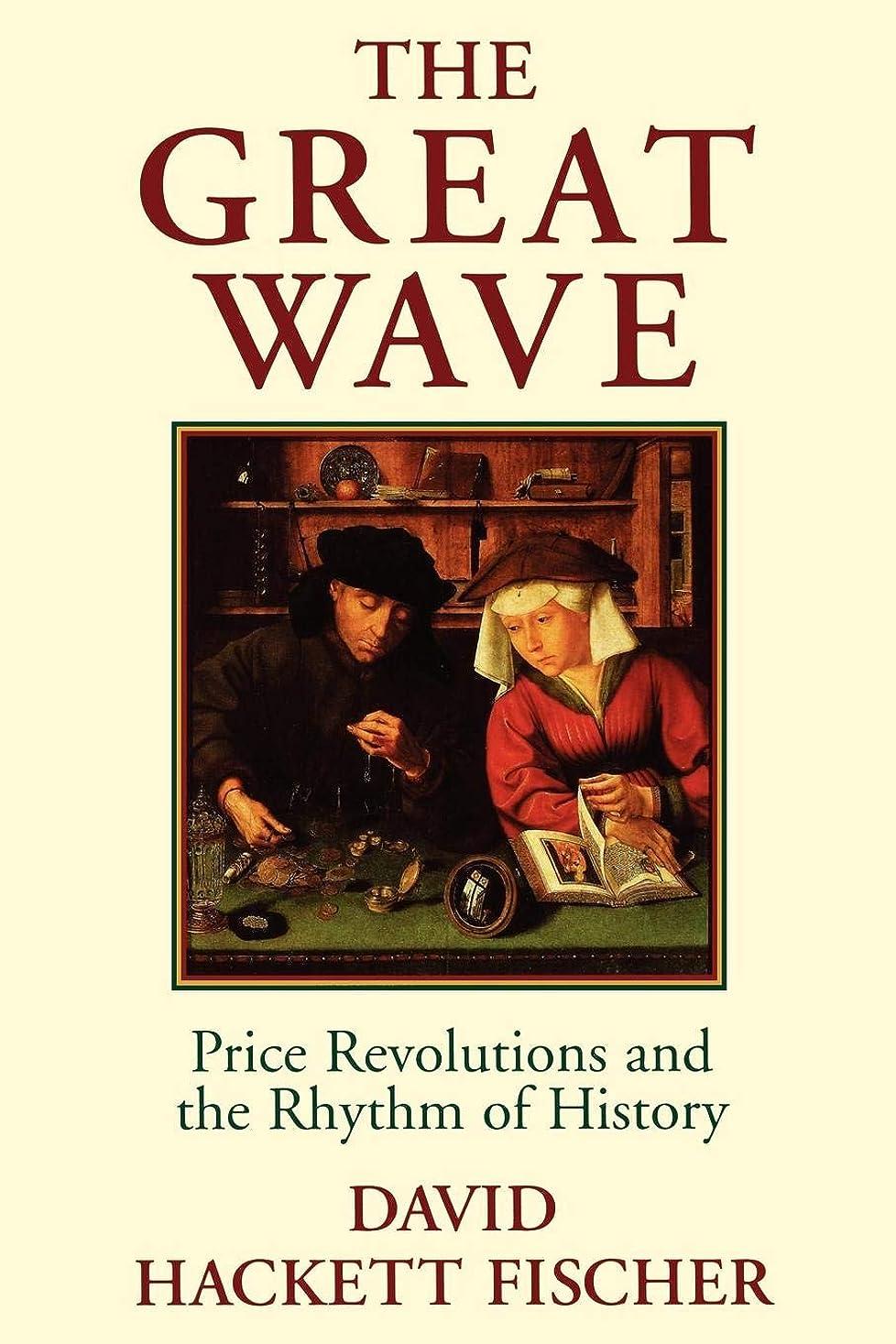 かんたん素晴らしい光The Great Wave: Price Revolutions and the Rhythm of History