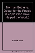 Norman Bethune: Doctor for the People (People Who Have Helped the World)