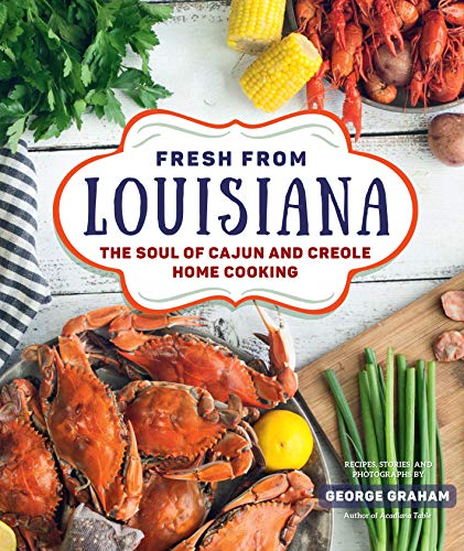 Fresh from Louisiana: The Soul of Cajun and Creole Home Cooking (English Edition)