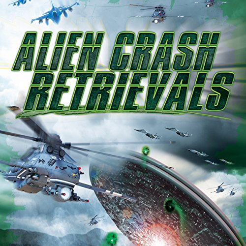 Alien Crash Retrievals audiobook cover art