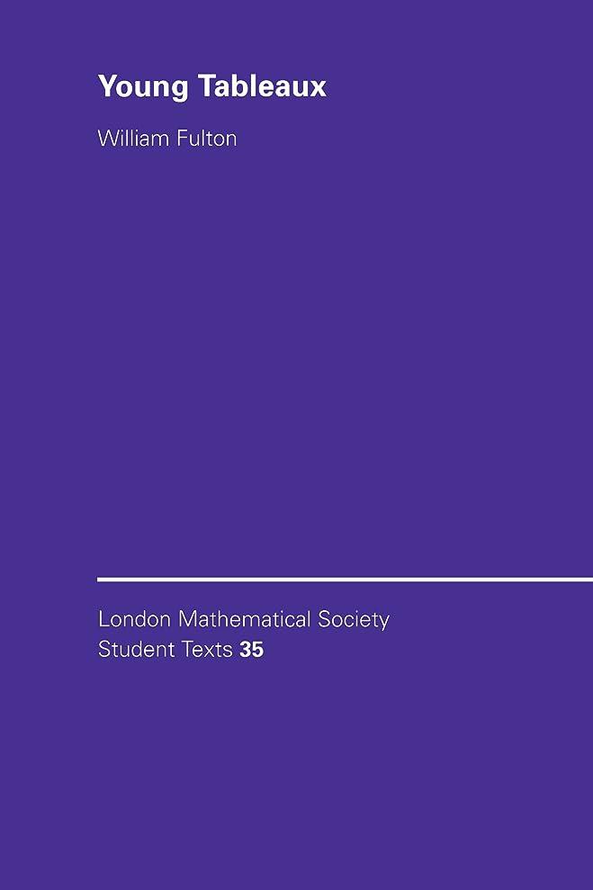 伝統稚魚意識的Young Tableaux: With Applications to Representation Theory and Geometry (London Mathematical Society Student Texts Book 35) (English Edition)