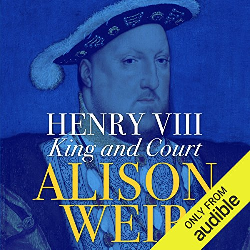 Henry VIII: King and Court                   De :                                                                                                                                 Alison Weir                               Lu par :                                                                                                                                 Phyllida Nash                      Durée : 25 h et 41 min     Pas de notations     Global 0,0