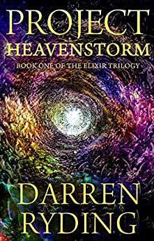 [Darren Ryding]のProject Heavenstorm: Book One of the Elixir Trilogy (English Edition)