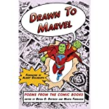 Drawn to Marvel: Poems From the Comic Books (1st First Edition) [Paperback]