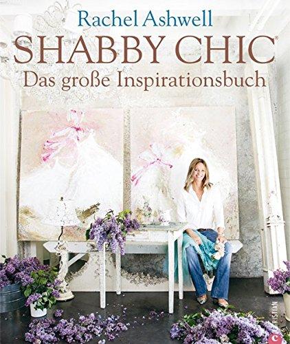 Shabby Chic - Das große Inspirationsbuch