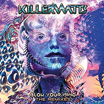 Blow Your Mind The Remixes