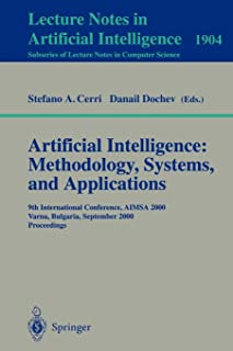 Artificial Intelligence: Methodology, Systems, and Applications: 9th International Conference, AIMSA 2000, Varna, Bulgaria...