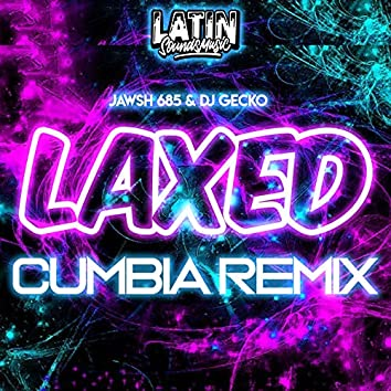 Laxed Cumbia Remix