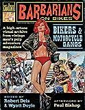 Barbarians on Bikes: Bikers and Motorcycle Gangs in Men's Pulp Adventure Magazines (The Men's Adventure...