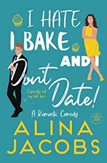I Hate, I Bake, and I Don't Date!: A Romantic Comedy (The Manhattan Svenssons)