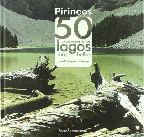 Pirineos. 50 Excursiones A Los Lagos Más Bellos (Iris)