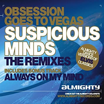 Almighty Presents: Suspicious Minds (The Remixes) - Single