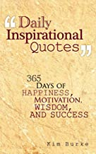 Daily Inspirational Quotes: 365 days of Happiness, Motivation, Wisdom, And Success (English Edition)