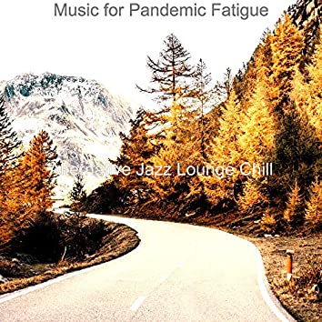 Music for Pandemic Fatigue