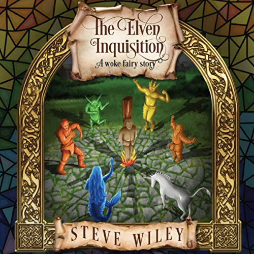 The Elven Inquisition: A Woke Fairy Story