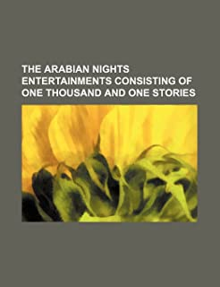 The Arabian Nights Entertainments Consisting of One Thousand and One Stories