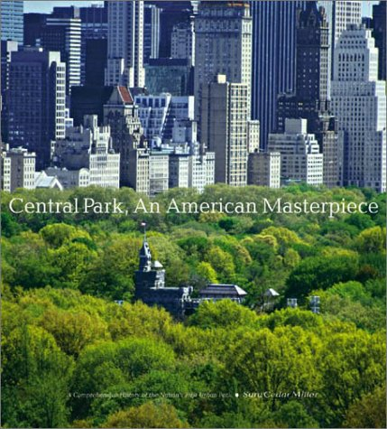 Central Park, an American Masterpiece: A Comprehensive History of the Nation's First Urban Park