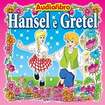 Hansel e Gretel (Favola raccontata con Libretto e Tavole da disegnare e colorare)