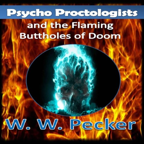 Psycho Proctologists and the Flaming Buttholes of Doom audiobook cover art