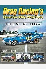 Drag Racing's Quarter-Mile Warriors: Then & Now (Cartech) Paperback
