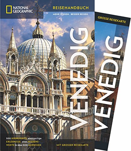 NATIONAL GEOGRAPHIC Reisehandbuch Venedig: Der ultimative Reiseführer mit über 500 Adressen und praktischer Faltkarte zum Herausnehmen für alle Traveler.