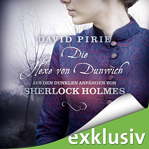 Die Hexe von Dunwich (Aus den dunklen Anfängen von Sherlock Holmes 3) Titelbild