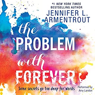 The Problem with Forever                   By:                                                                                                                                 Jennifer L. Armentrout                               Narrated by:                                                                                                                                 Amy Landon                      Length: 14 hrs     405 ratings     Overall 4.3