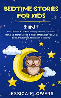 Bedtime Stories For Kids (2 In 1): 50+ Children & Toddler Fantasy Unicorn, Dinosaur, Animal (& More) Stories & Guided Medi...
